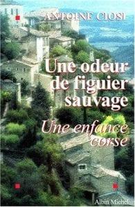 Corse en 3 livres_Une odeur de figuier sauvage Une enfance corse